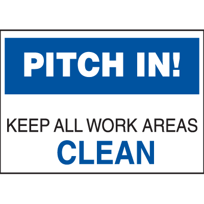Deluxe Housekeeping And Cafeteria Signs - Pitch In! Keep All Work Areas Clean