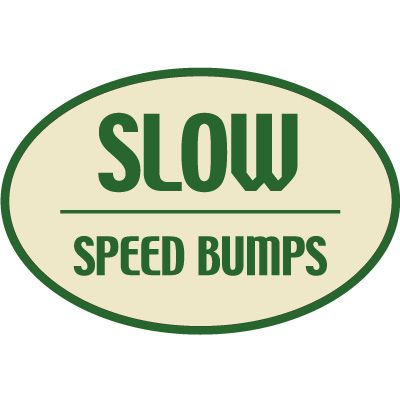 Designer Oval Signs - Speed Bumps