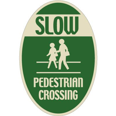 Designer Oval Signs - Slow Pedestrian Crossing