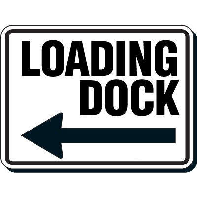 Directional Traffic Signs - Loading Dock with Left Arrow