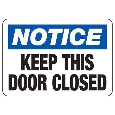 OSHA Notice Signs - Notice Keep This Door Closed