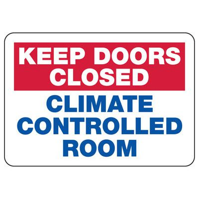 Keep Doors Closed Climate Controlled Room - Door Safety Sign