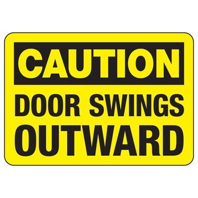 Caution Door Swings Outward - Door Safety Sign