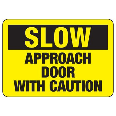 Slow Approach Door With Caution - Door Safety Sign