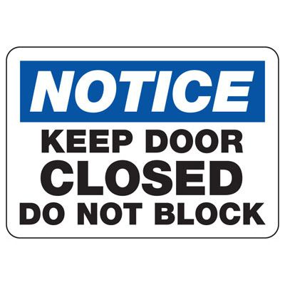 Notice Keep Door Closed - Door Safety Sign