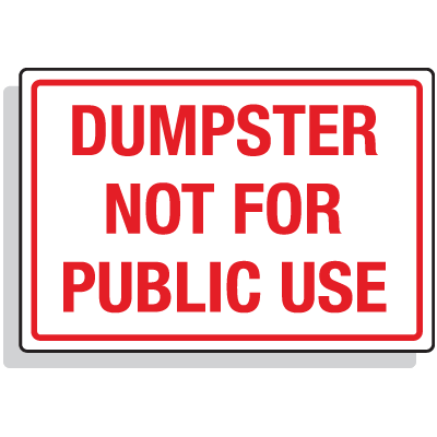 Dumpster Signs- Dumpster Not For Public Use