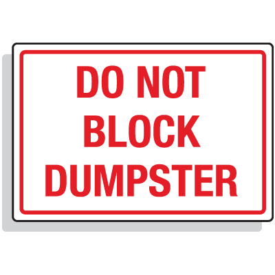 Dumpster Signs- Do Not Block Dumpster