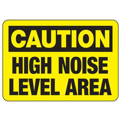 Caution High Noise Level Area - Machine Safety Signs