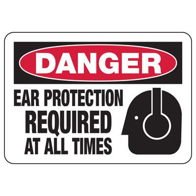 Danger Ear Protection Required At All Times - Ear Protection Sign