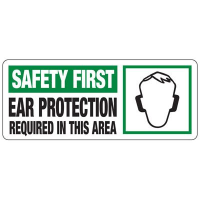 Safety First Ear Protection Required - Machine Safety Signs