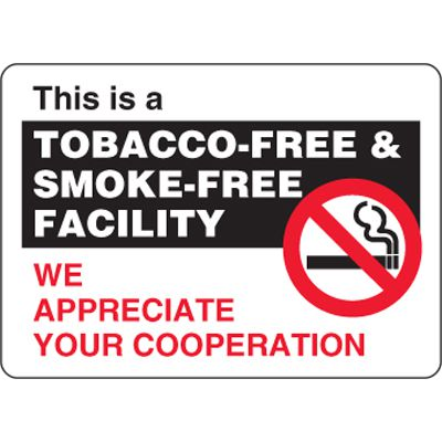 Eco-Friendly Signs - This is a Tobacco-Free & Smoke-Free Facility We Appreciate Your Cooperation