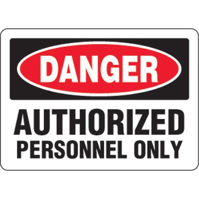 Eco-Friendly Signs - Danger Authorized Personnel Only