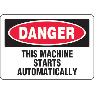 Eco-Friendly Signs - Danger This Machine Starts Automatically