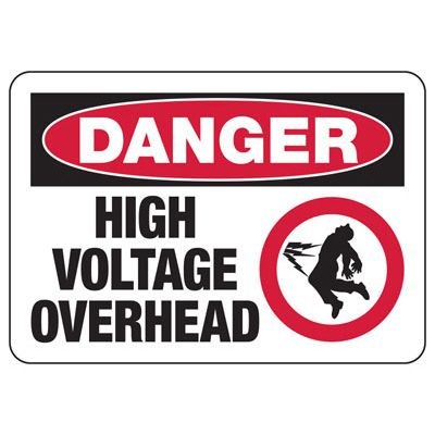 Danger High Voltage Overhead - Electrical Safety Signs