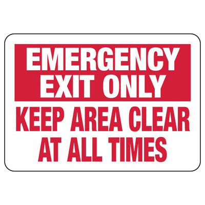 Emergency Exit Only Keep Area Clear All Times - Industrial Exit Signs
