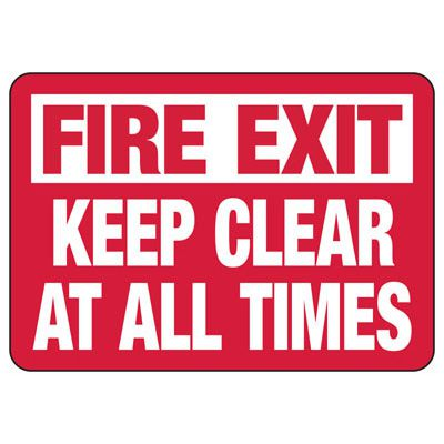 Fire Exit Keep Clear At All Times - Industrial Exit Signs