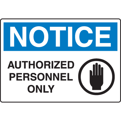 Extra Large Restricted Area Signs - Notice Authorized Personnel Only