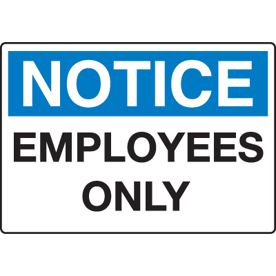 Extra Large Restricted Area Signs - Notice Employees Only