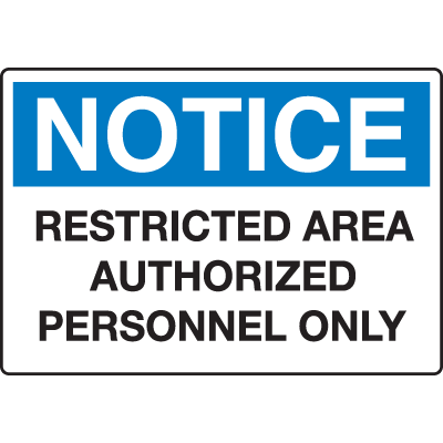 Extra Large Restricted Area Signs - Notice Restricted Area