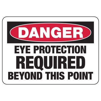 Danger Signs - Eye Protection Required Beyond This Point