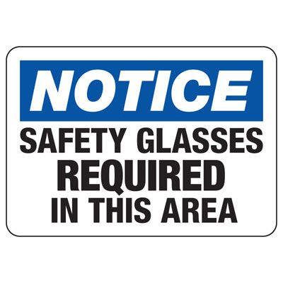 OSHA Notice Signs - Notice Safety Glasses Required In This Area