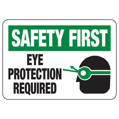 Safety First Eye Protection Required - PPE Sign