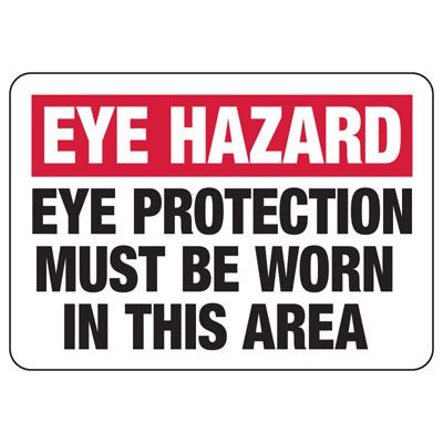 Eye Hazard Eye Protection Must Be Worn - PPE Sign