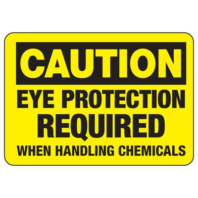 Caution Eye Protection Required When Handling Chemicals - PPE Sign