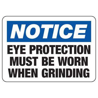Notice Eye Protection Must Be Worn When Grinding - PPE Sign