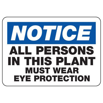 Notice All Persons In This Plant Must Wear Eye Protection - PPE Sign