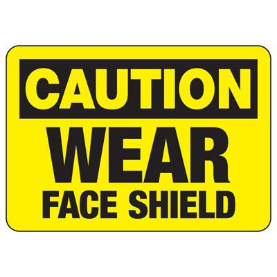 Caution Wear Face Shield - PPE Sign