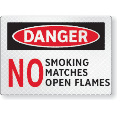 FireFly Reflective Safety Signs - Danger - No Smoking Matches Open Flames