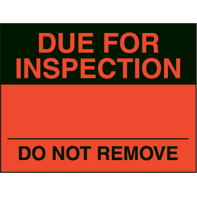 Due For Inspection Do Not Remove Fluorescent Paper Labels