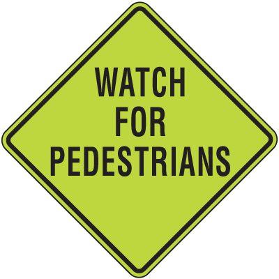 Fluorescent Pedestrian Signs - Watch For Pedestrians