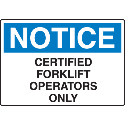 Notice Certified Forklift Operators Only Forklift Traffic Signs