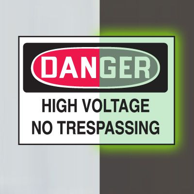 Glow-In-The-Dark Electrical Safety Signs- Danger High Voltage No Trespassing