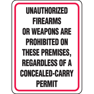 Gun Prohibition Signs - Unauthorized Firearms