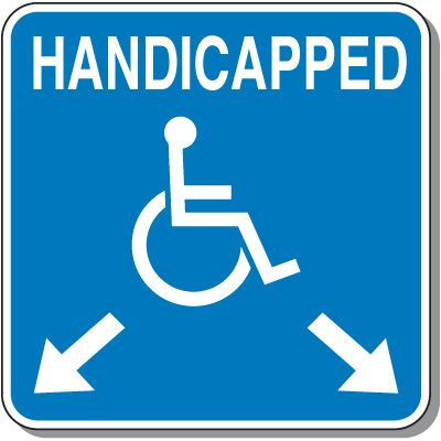 Handicap Signs - Handicapped (Symbol of Access & Down Arrows)