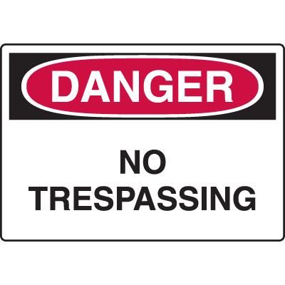 Harsh Condition OSHA Signs - No Trespassing