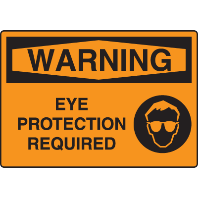Harsh Condition OSHA Signs - Warning - Eye Protection Required