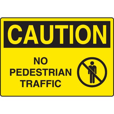 Harsh Condition OSHA Signs - No Pedestrian Traffic