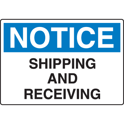 Harsh Condition OSHA Signs - Notice - Shipping And Receiving
