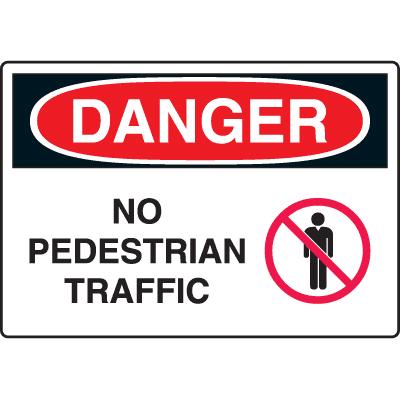 Harsh Condition OSHA Signs - Danger - No Pedestrian Traffic