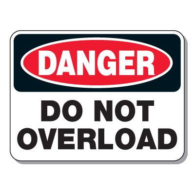 Haulage Signs - Danger Do Not Overload