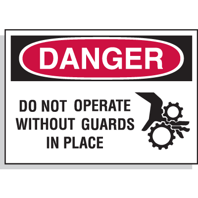 Hazard Warning Labels - Danger Do Not Operate Without Guards In Place