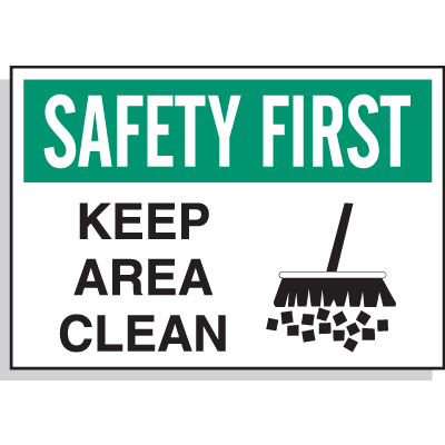 Hazard Warning Labels - Safety First Keep Area Clean
