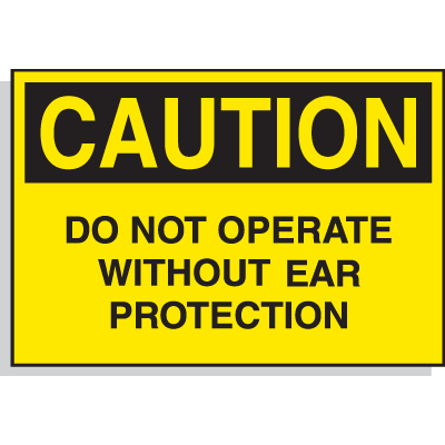Hazard Warning Labels - Caution Do Not Operate Without Ear Protection