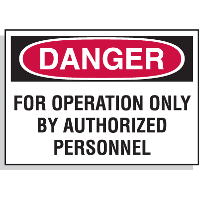 Hazard Warning Labels - Danger For Operation Only By Authorized Personnel