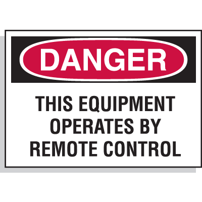 Hazard Warning Labels - Danger This Equipment Operates By Remote Control