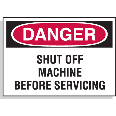 Hazard Warning Labels - Danger Shut Off Machine Before Servicing